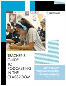 Download a Free Podcasting Guide: The Teacher's Guide to Podcasting in the Classroom