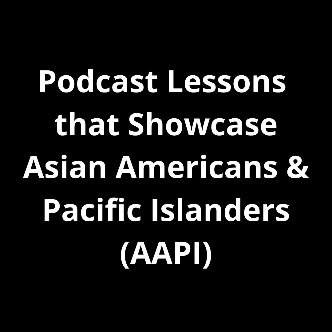 Podcast lessons that showcase AAPI