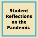 Student Reflections on the Pandemic - Sparked by Listenwise Podcasts