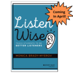 Listen Wise: Teach Students to Be Better Listeners - Book Release this April!