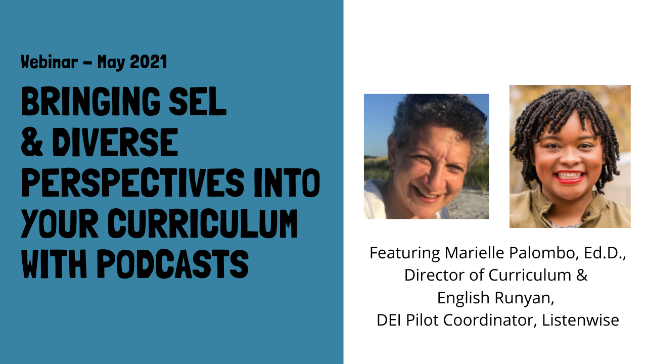 Webinar description: bringing SEL & Diverse Perspectives into your Curriculum with Podcasts with image of presenters, Marielle and English